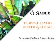 ÔSABLÉ - Tropical luxury backed by science.jpg