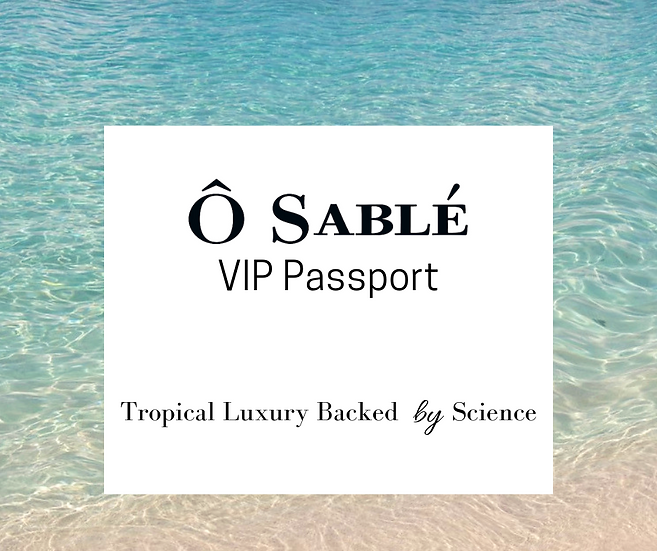Ô SABLÉ VIP Passport - One Year membership