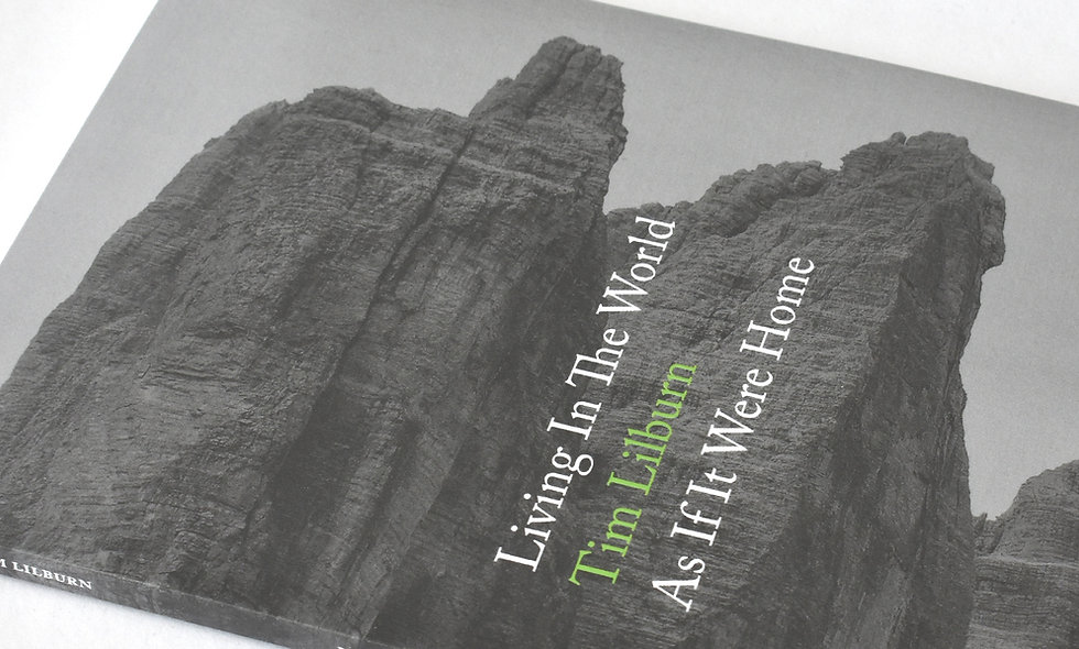 Living In The World As If It Were Home (Tim Lilburn)