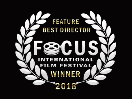 BEST DIRECTOR AT FOCUS INTERNATIONAL FILM FESTIVAL