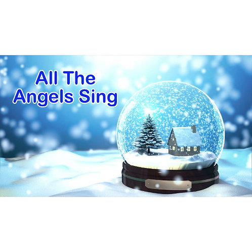 All the Angels Sing Lyric Video Downloadable