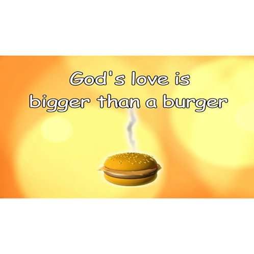 God's love is bigger than a burger Video - Downloadable
