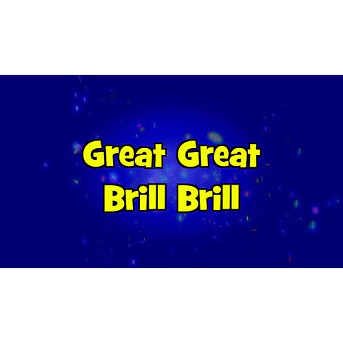 Great Great Brill Brill Lyric Video Downloadable