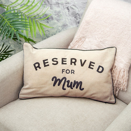 reserved for mum cushion gift