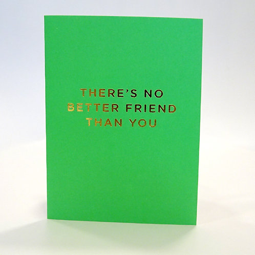 no better friend than you card by langom design