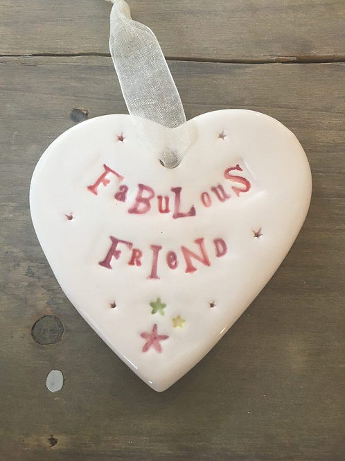Heart saying Fabulous Friend in ceramic