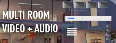 Multi Room Video and Audio.jpg