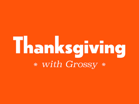 Grossy's Guide to Thanksgiving