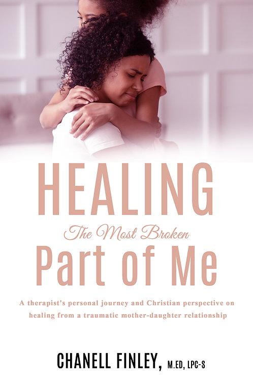 Healing the Most Broken Part of Me