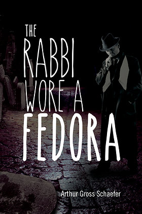 The Rabbi Wore a Fedora