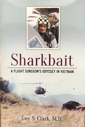 Sharkbait, A Flight Surgeon's Odyssey in Vietnam