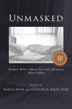 Unmasked, Women Write About Sex and Intimacy After Fifty