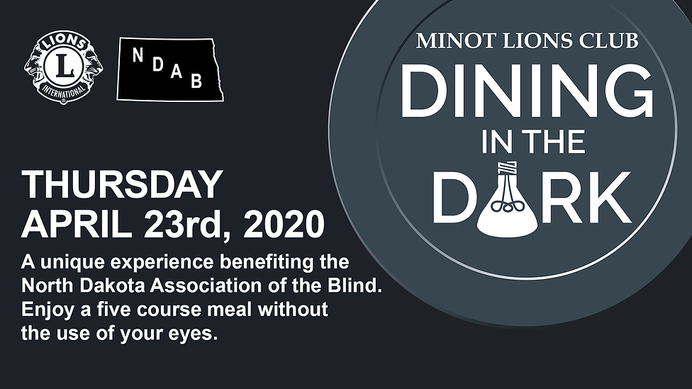 Dining in the Dark event information. A Five Course Meal without the use of your eyes. Date of event to be determined.