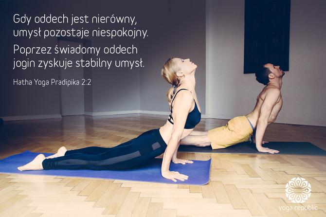 """""""Gdy oddech jest nierówny, umysł pozostaje niespokojny. Poprzez świadomy oddech jogin zyskuje s"""