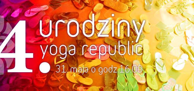 4. URODZINY Yoga Republic – zapraszamy do wspólnego świętowania – w programie IMPREZA, KONKURS i PRE