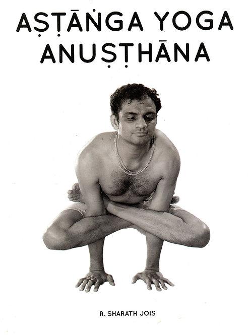 """Astanga Yoga Anusthana"" R. Sharath Jois"