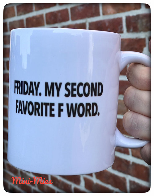 Mok Friday. My second favorite F word.