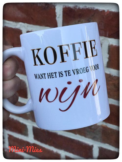 Mok Koffie want het is nog te vroeg voor wijn