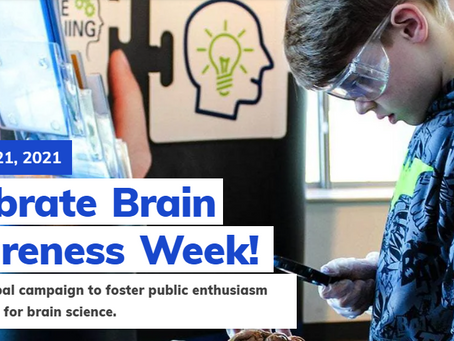 Happy Brain Awareness Week! March 15-21, 2021