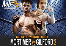 MOTIMER VS GILFORD 2 - FIGHT CARD MTF 5