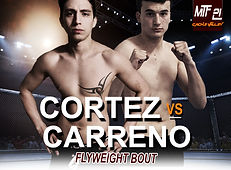 MTF 21 POSTER - CORTEZ VS CARRENO.jpg