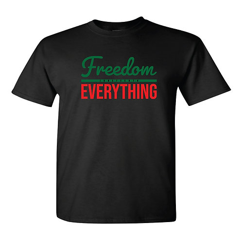 """""""Freedom Over Everything"""" Juneteenth Shirt"""