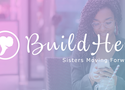 BuildHer — Sisters moving forward!