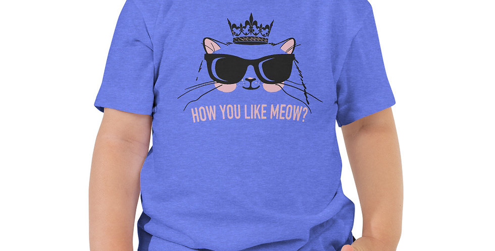 How You Like Meow Toddler Short Sleeve Tee
