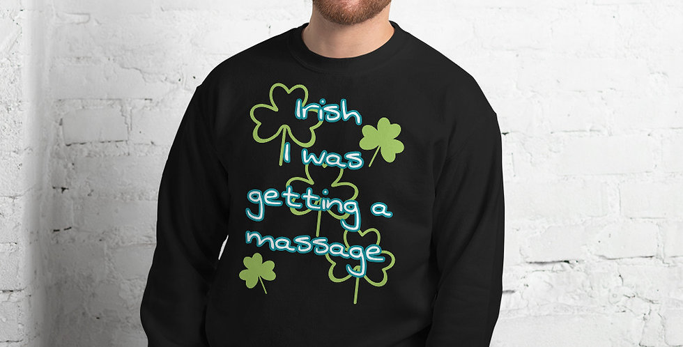 Irish Massage Unisex Sweatshirt