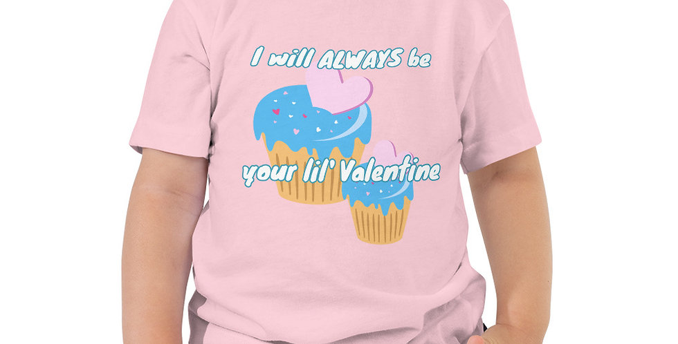 Always Be Your Valentine Toddler Short Sleeve Tee