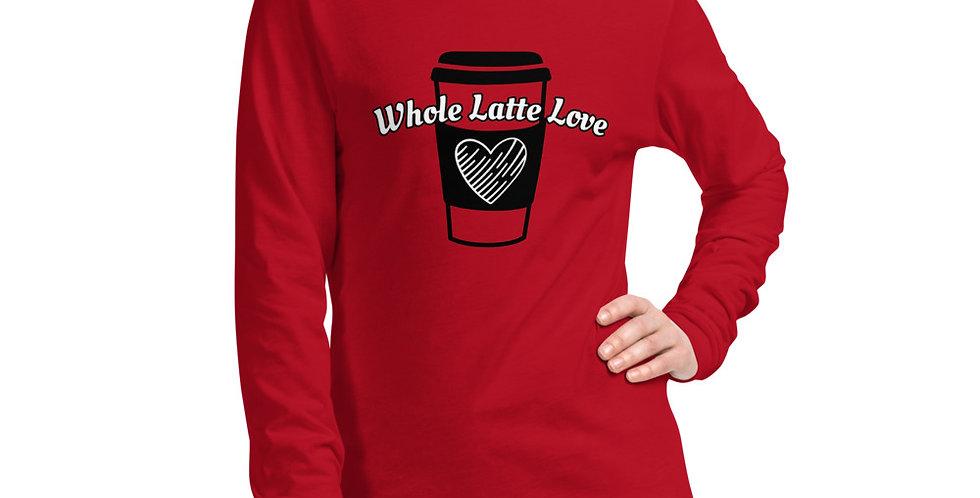 Whole Latte Love Unisex Long Sleeve Tee