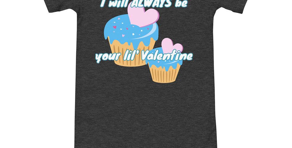 Always Be Your Valentine Onesie T-Shirt