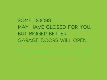 Bigger better garage doors will open for you