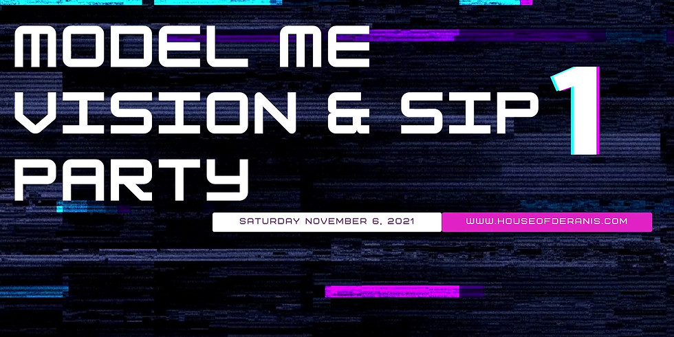 Model Me Vision & Sip Party