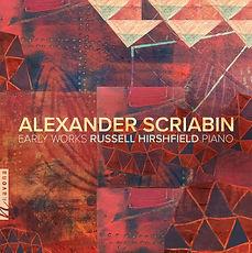 AlexanderScriabin_EarlyWorks_RussellHirs