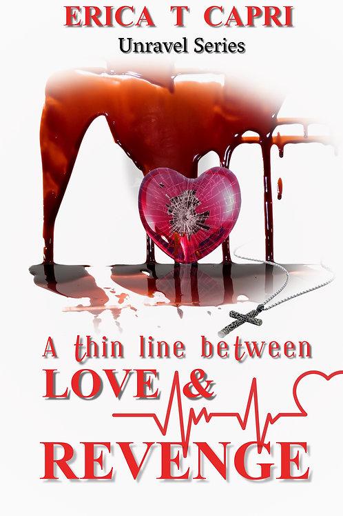 A Thin Line Between Love & Revenge (Book Three)