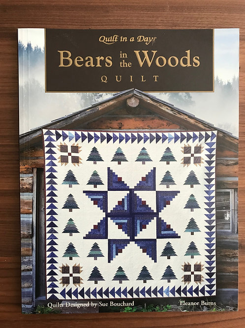 Quilt in a Day Book - Bears in the Woods