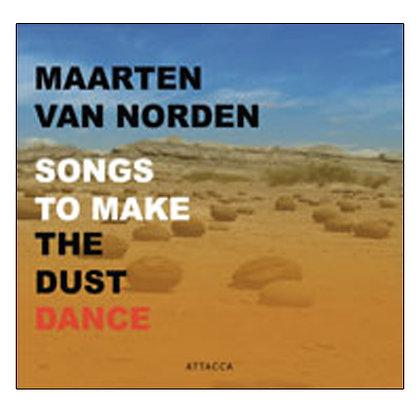 Maarten van Noorden - Songs to Make the dust dance