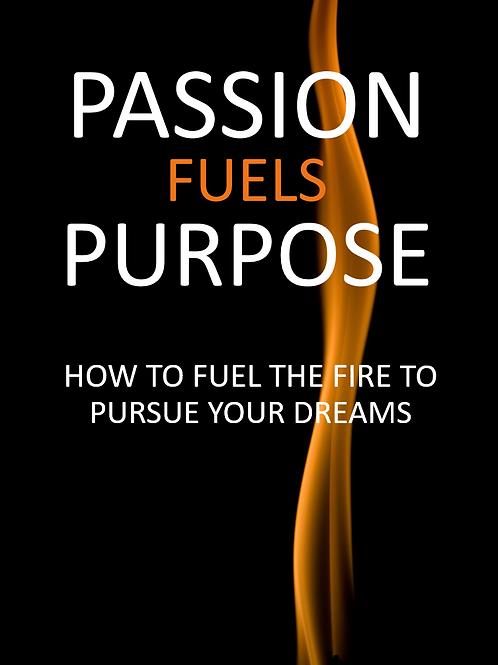 Passion Fuels Purpose
