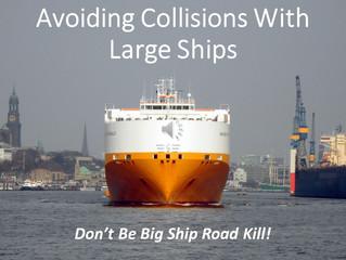 """Don't Be """"Big Ship Road Kill""""!"""