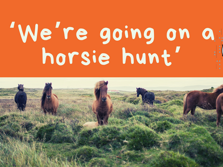 We're going on a horsie hunt!'