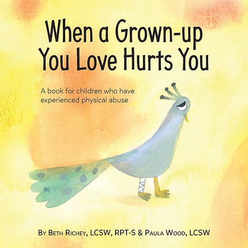 When A Grown-up You Love Hurts You