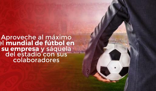 3 ideas brillantes para aprovechar el mundial de fútbol en su empresa