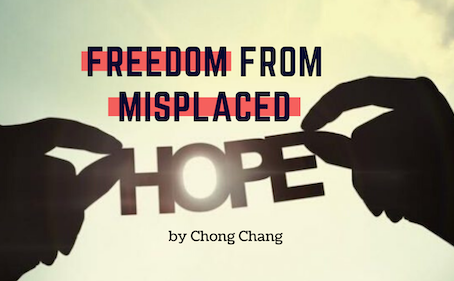 Freedom From Misplaced Hope