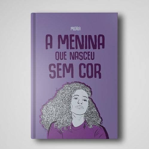 """Livro """"A Menina que Nasceu sem Cor"""""""