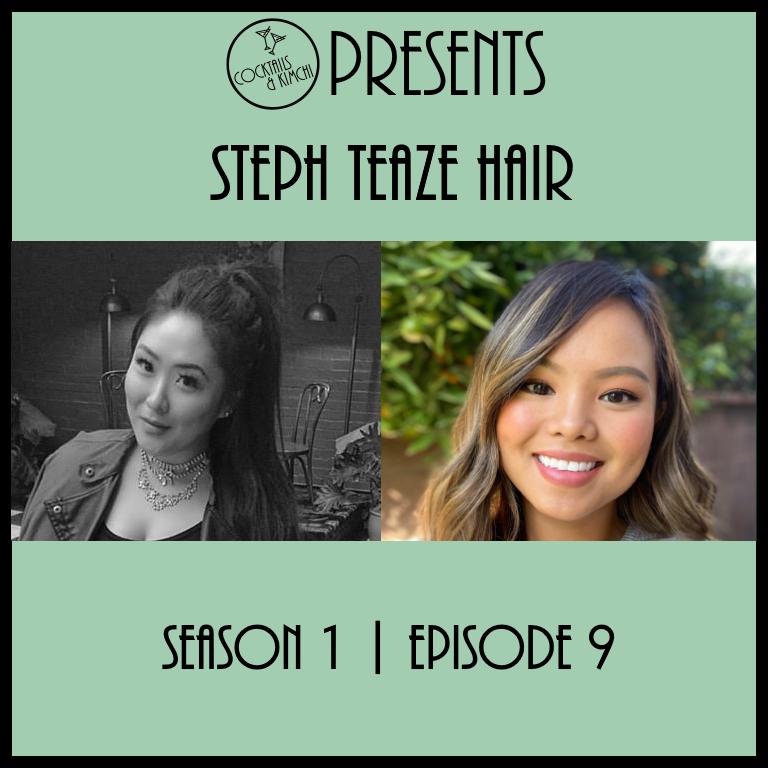 S1E9 - Steph Teaze Hair
