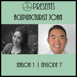 S1E7 - Acupuncturist John