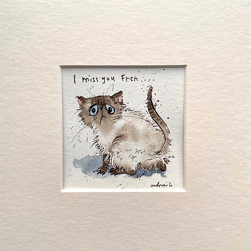 'I miss you Fren...' cat painting- watercolour and ink drawing