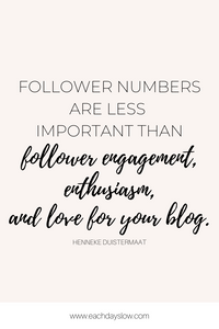 A blogging quote about followers to inspire others from Steph at the Each Days Slow blog.