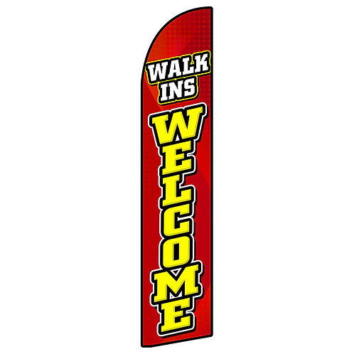 WALK IN'S WELCOME Feather Flag